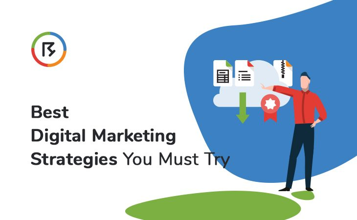 Best Digital Marketing Strategies You Must Try