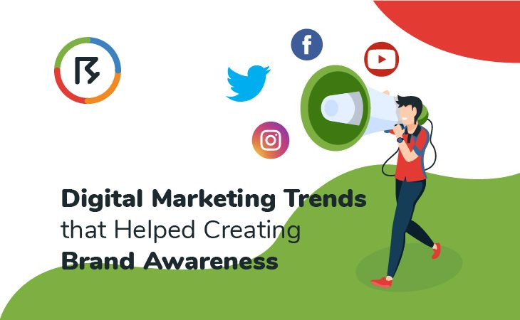 Digital Marketing Trends that Helped Creating Brand Awareness in 2019