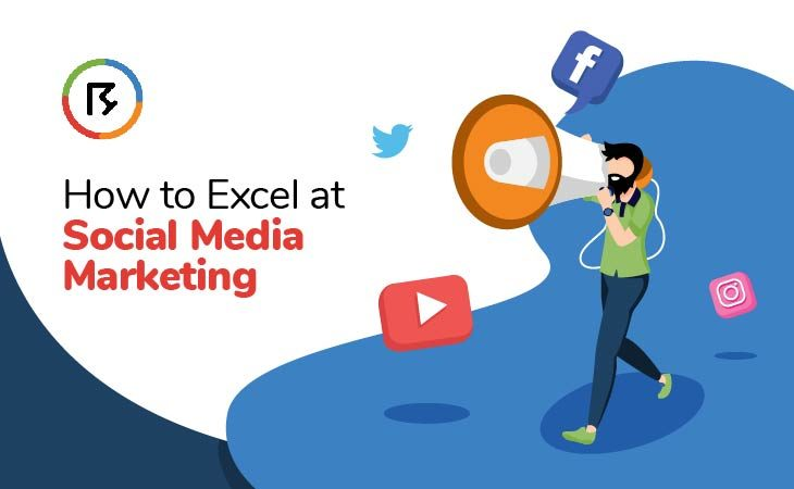 How to Excel at Social Media Marketing