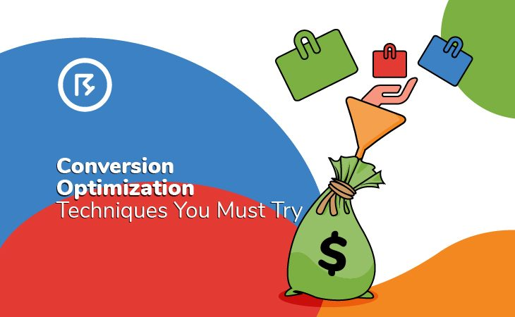 Conversion Optimization Techniques You Must Try