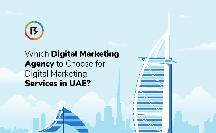 Agency to Choose for Digital Marketing Services in UAE?