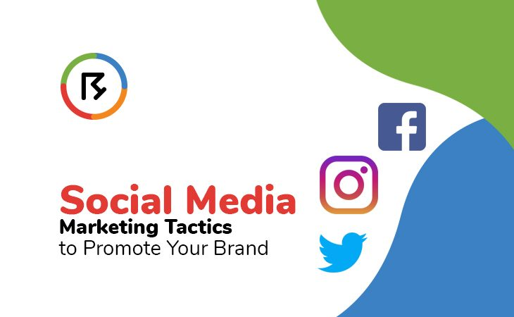 Social Media Marketing Tactics to Promote Your Brand