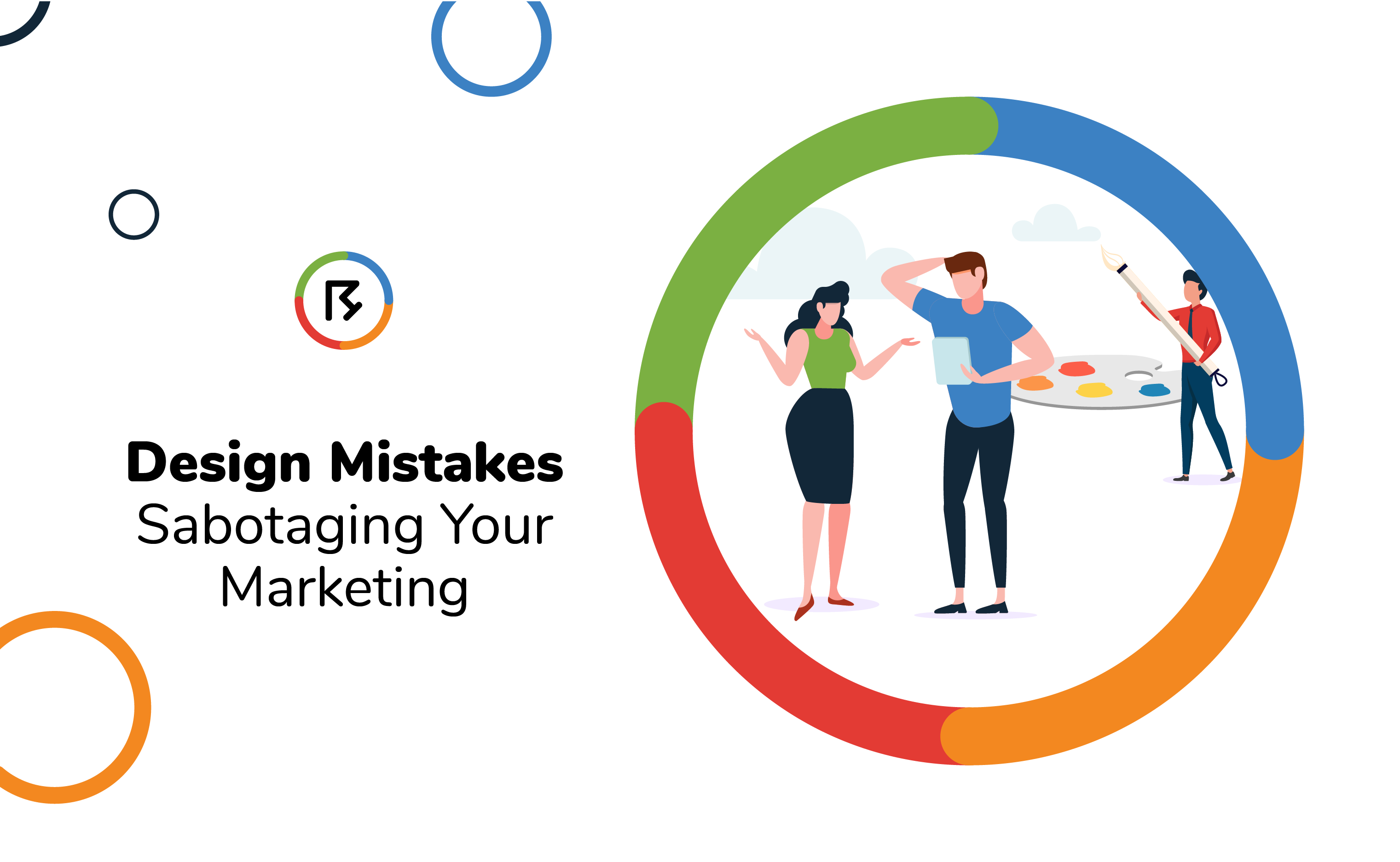 Design Mistakes Sabotaging Your Marketing
