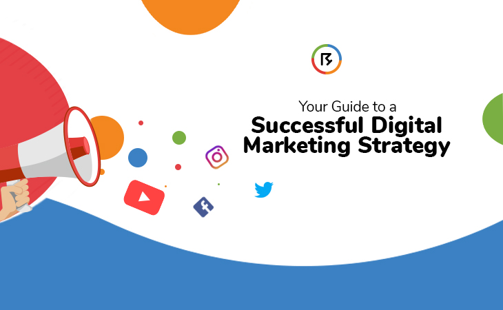Your Guide to Creating A Successful Digital Marketing Strategy