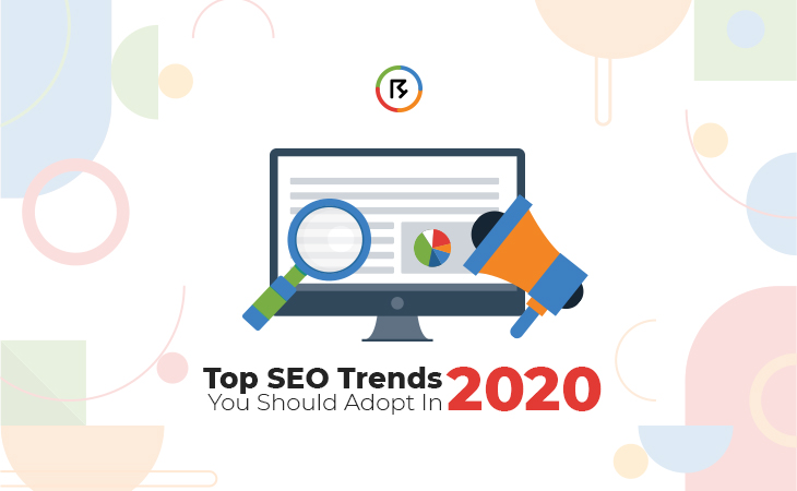 Top SEO Trends You Should Adopt In 2020