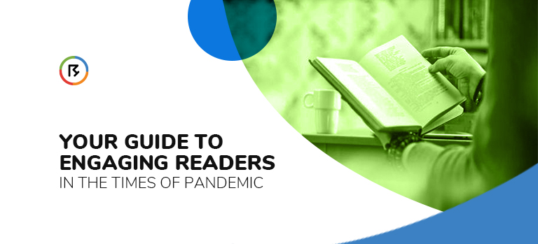 Your Guide to Engaging Readers in the Times of Pandemic
