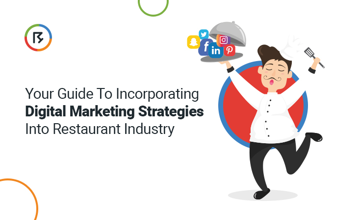 Your Guide to Incorporating Digital Marketing Strategies into the Restaurant Industry