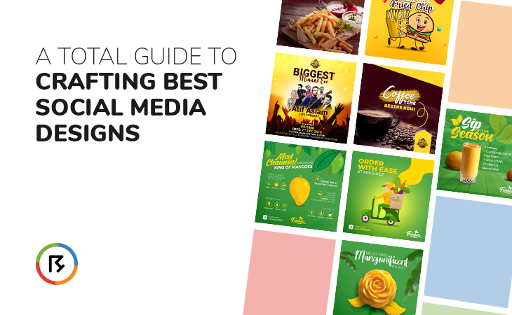 A Total Guide to Crafting Best Social Media Designs