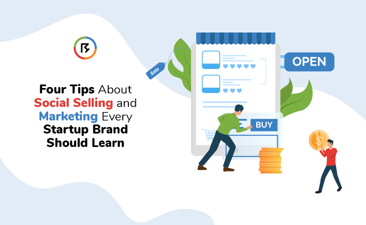 Four Tips About Social Selling and Marketing Every Start-up Brand Should Learn