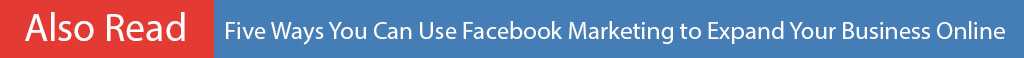 Five Ways You Can Use Facebook Marketing to Expand Your Business Online