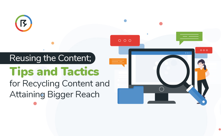 Reusing the Content; Tips and Tactics for Recycling Content and Attaining Bigger Reach