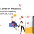 Top 3 Common Mistakes Every Content Marketing Strategist Must Avoid