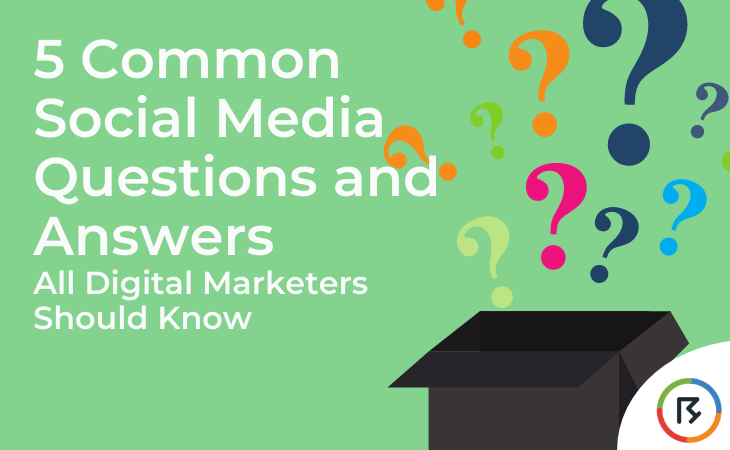 5 Common Social Media Questions and Answers All Digital Marketers Should Know