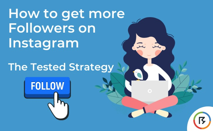 How to get more followers on Instagram (The Tested Strategy)