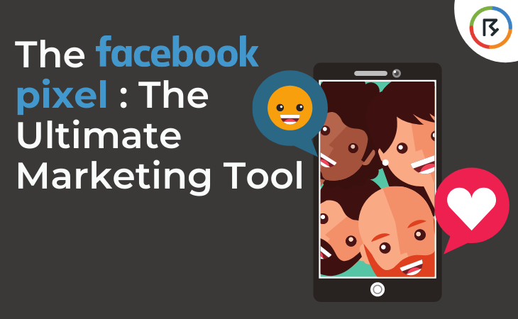 The Facebook Pixel: The Ultimate Marketing Tool