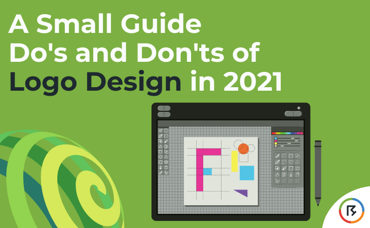 A Small Guide: Do's & Don'ts of Logo Design For 2021